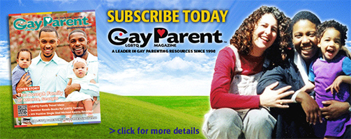 Subscribe Today to Gay Parent Magazine Banner